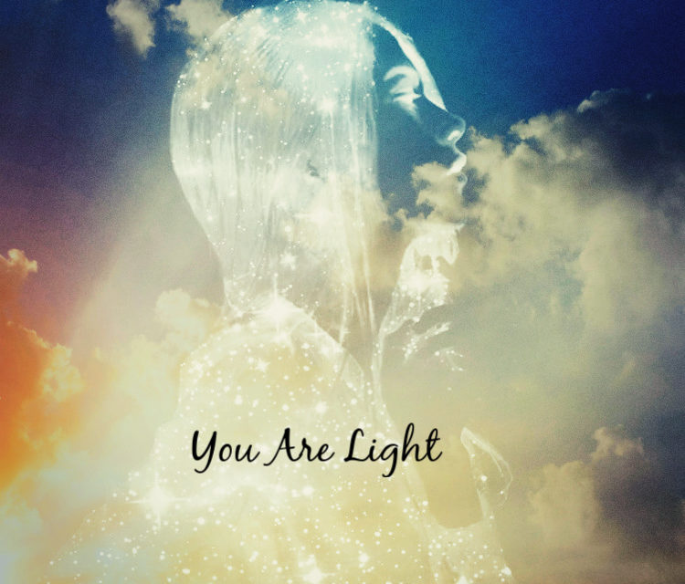 You Have Always been Connected You Are Light